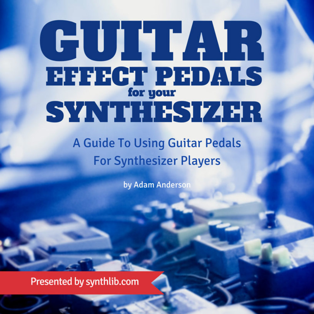 FREE eBook: Guitar Effect Pedals for Synthesizers